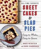 All-Time Favorite Sheet Cakes & Slab Pies by Bruce Weinstein