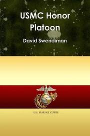 USMC Honor Platoon by David Swendiman