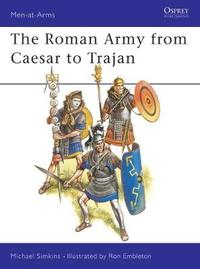 Roman Army from Caesar to Trajan by Michael Simkins image