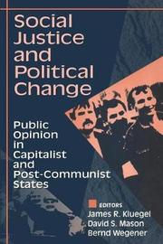 Social Justice and Political Change by James R. Kluegel
