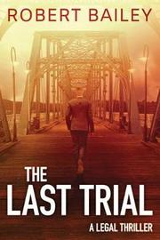 The Last Trial by Robert Bailey image