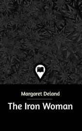 The Iron Woman by Margaret Deland image