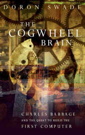 The Cogwheel Brain by Doron Swade image