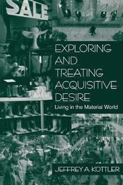 Exploring and Treating Acquisitive Desire by Jeffrey A Kottler