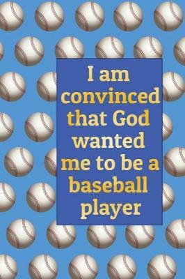 I am convinced that God wanted me to be a baseball player by Lola Yayo