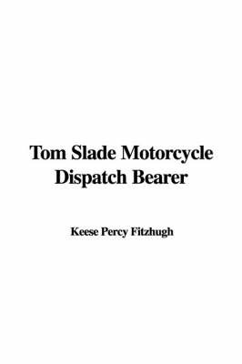 Tom Slade Motorcycle Dispatch Bearer by Keese Percy Fitzhugh image
