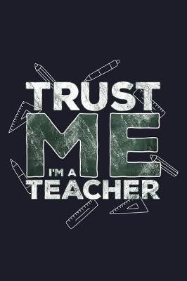 Trust Me I'm A Teacher by Uab Kidkis