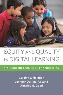 Equity and Quality in Digital Learning by Carolyn J. Heinrich