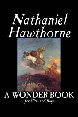 A Wonder Book for Girls and Boys by Nathaniel Hawthorne image