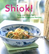 Shiok!: Terry Tan's Favorite Singapore Recipes by Terry Tan image