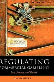 Regulating Commercial Gambling by David Miers