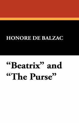 Beatrix and the Purse by Honore de Balzac
