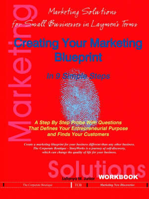 Creating Your Marketing Blueprint In 9 Simple Steps by LaTanya M. Junior