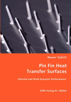 Pin Fin Heat Transfer Surfaces by Naser Sahiti