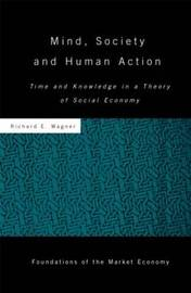 Mind, Society, and Human Action by Richard E. Wagner image