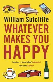 Whatever Makes You Happy by William Sutcliffe image