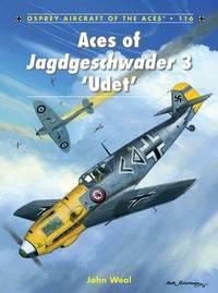 Aces of Jagdgeschwader 3 'Udet' by John Weal