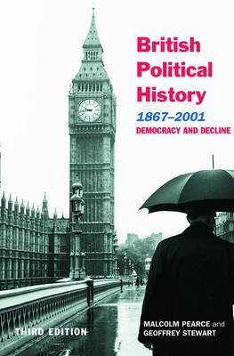 British Political History, 1867-2001 by Malcolm Pearce