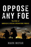 Oppose Any Foe by Mark Moyar
