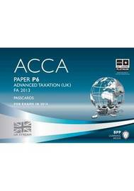 ACCA P6 Advanced Taxation FA2013: Passcards: Paper P6 by BPP Learning Media