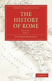The The History of Rome 4 Volume Set in 5 Paperback Parts: Volume 4 The History of Rome: Part 1 by Theodor Mommsen image