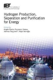 Hydrogen Production, Separation and Purification for Energy