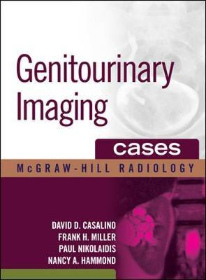 Genitourinary Imaging Cases by David D. Casalino