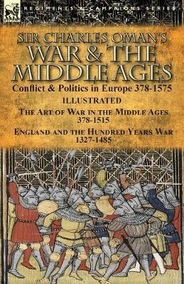 Sir Charles Oman's War & the Middle Ages by Charles Oman image