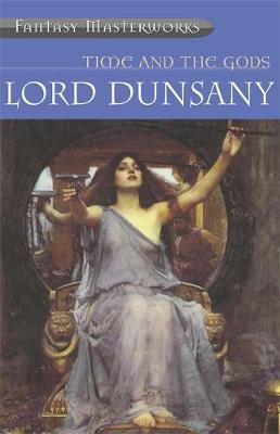 Time and the Gods (Fantasy Masterworks #2) by Lord Dunsany image