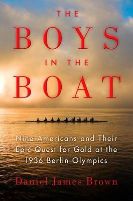 The Boys in the Boat by Daniel James Brown image