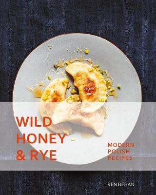 Wild Honey and Rye by Ren Behan