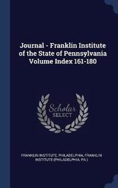 Journal - Franklin Institute of the State of Pennsylvania Volume Index 161-180 by Franklin Institute (Philadelphia image