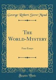 The World-Mystery by G. R.S. Mead