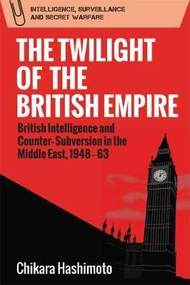 The Twilight of the British Empire by Chikara Hashimoto