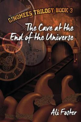 The Cave at the End of the Universe by Ali Foster