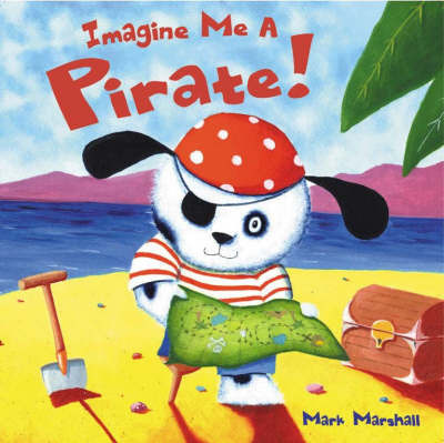 Imagine Me a Pirate by Mark Marshall image