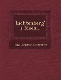 Lichtenberg's Ideen... by Georg Christoph Lichtenberg