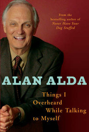 Things I Overheard While Talking to Myself by Alan Alda image