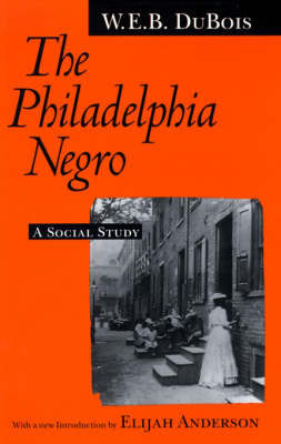 The Philadelphia Negro by W.E.B Du Bois
