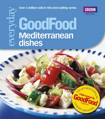 Good Food: Mediterranean Dishes by Good Food Guides