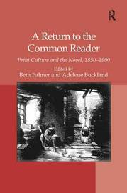 A Return to the Common Reader by Adelene Buckland