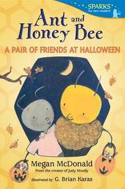 Ant and Honey Bee: A Pair of Friends at Halloween by McDonald Megan
