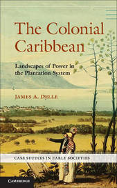 The Colonial Caribbean by James A. Delle