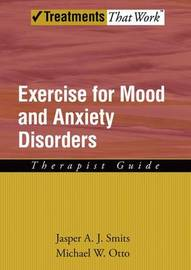 Exercise for Mood and Anxiety Disorders by Jasper A.J. Smits image