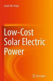 Low-Cost Solar Electric Power by Lewis M. Fraas