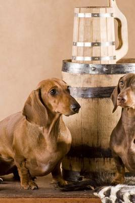 A Pair of Dachsund's Guarding the Beer, for the Love of Dogs by Unique Journal