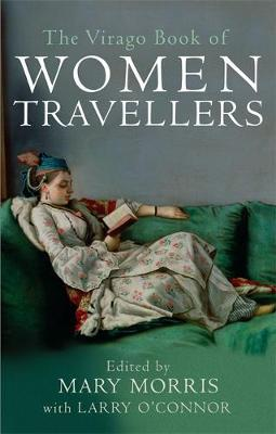 The Virago Book Of Women Travellers by Mary Morris image