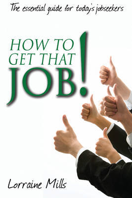 How To Get That Job! by Lorraine Mills image