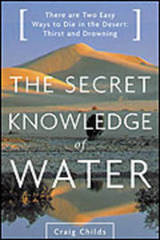 Secret Knowledge of Water by Craig Childs