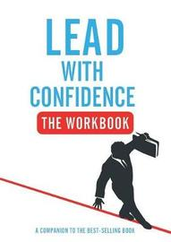 Lead With Confidence - The Workbook by Ben Green
